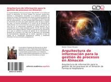 Copertina di Arquitectura de información para la gestión de procesos en Almacén