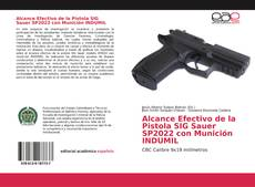 Capa do livro de Alcance Efectivo de la Pistola SIG Sauer SP2022 con Munición INDUMIL