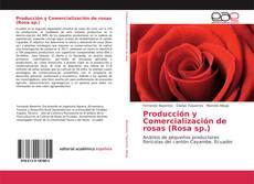 Capa do livro de Producción y Comercialización de rosas (Rosa sp.)