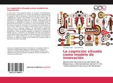 Обложка La cognición situada como modelo de innovación
