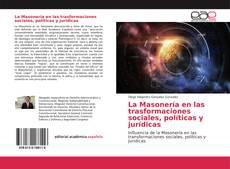 Borítókép a  La Masonería en las trasformaciones sociales, políticas y jurídicas - hoz