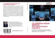 LA EMPRESA SEGÚN NONAKA Una aproximación cognitiva的封面