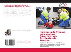Capa do livro de Incidencia de Trauma en Miembros Superiores por Accidentes de Tránsito