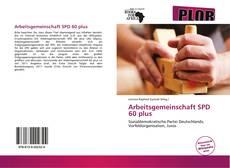 Arbeitsgemeinschaft SPD 60 plus kitap kapağı