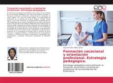 Portada del libro de Formación vocacional y orientación profesional. Estrategia pedagógica.