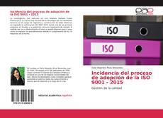Bookcover of Incidencia del proceso de adopción de la ISO 9001 - 2015