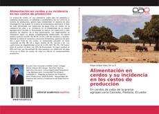 Portada del libro de Alimentación en cerdos y su incidencia en los costos de producción