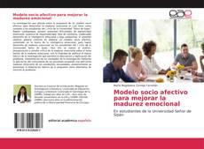 Couverture de Modelo socio afectivo para mejorar la madurez emocional