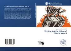 Bookcover of V-2 Rocket Facilities of World War II