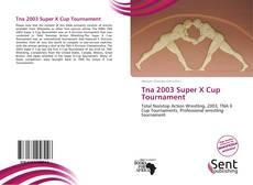 Bookcover of Tna 2003 Super X Cup Tournament