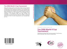 Bookcover of Tna 2006 World X Cup Tournament