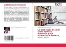 Buchcover von La Biblioteca Escolar como recurso didáctico para promover la lectura