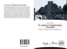 Bookcover of St. Andrew's Chapel in Kos (Slovakia)