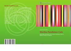 Bookcover of Wertha Pendleton Cole