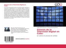 Couverture de Génesis de la Televisión Digital en Cuba:
