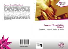 Portada del libro de Recover (Great White Album)