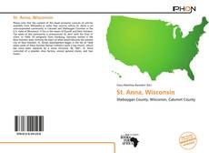 Bookcover of St. Anna, Wisconsin