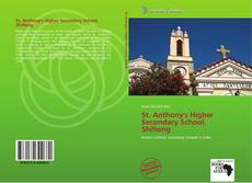 Bookcover of St. Anthony's Higher Secondary School, Shillong