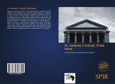 Bookcover of St. Anthony's School, Teluk Intan