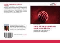 Bookcover of Falla de implantación: Madre o Embrión