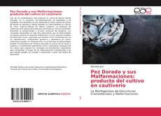 Copertina di Pez Dorado y sus Malformaciones: producto del cultivo en cautiverio