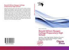 Bookcover of Ronald Wilson Reagan College Preparatory High School