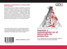 Bookcover of Soporte y coordinación en el desarrollo de proyectos