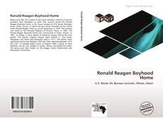 Bookcover of Ronald Reagan Boyhood Home