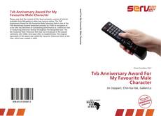 Bookcover of Tvb Anniversary Award For My Favourite Male Character