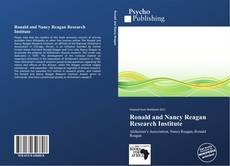 Bookcover of Ronald and Nancy Reagan Research Institute