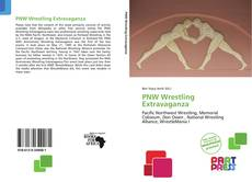 Bookcover of PNW Wrestling Extravaganza