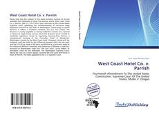 Bookcover of West Coast Hotel Co. v. Parrish