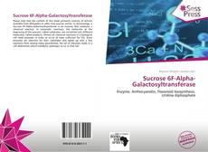 Bookcover of Sucrose 6F-Alpha-Galactosyltransferase