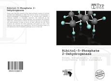Bookcover of Ribitol-5-Phosphate 2-Dehydrogenase