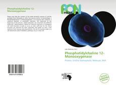 Bookcover of Phosphatidylcholine 12-Monooxygenase