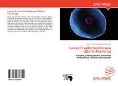 Levan Fructotransferase (Dfa-Iv-Forming)的封面