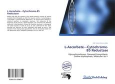 Bookcover of L-Ascorbate—Cytochrome-B5 Reductase