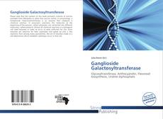 Bookcover of Ganglioside Galactosyltransferase