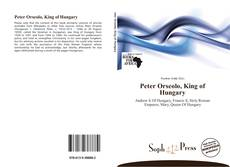 Copertina di Peter Orseolo, King of Hungary