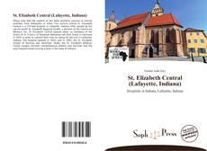 Bookcover of St. Elizabeth Central (Lafayette, Indiana)