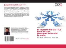 Bookcover of El Impacto de las TICS en el sector Metalmecánico del Ecuador