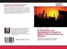 Portada del libro de El Derecho a la Resistencia frente al Déficit Democrático en México