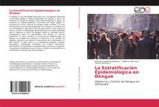 Copertina di La Estratificación Epidemiologica en Dengue