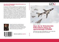 Bookcover of Uso de la Simulación Educativa para un aprendizaje STEAM