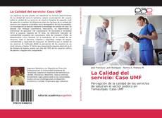 La Calidad del servicio: Caso UMF的封面