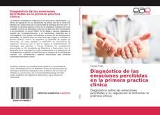 Bookcover of Diagnóstico de las emociones percibidas en la primera practica clinica