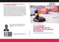 Portada del libro de La custodia compartida en el Derecho Civil común de España