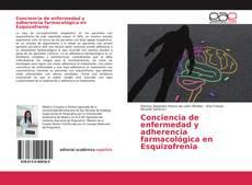 Bookcover of Conciencia de enfermedad y adherencia farmacológica en Esquizofrenia