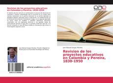 Portada del libro de Revision de los proyectos educativos en Colombia y Pereira, 1830-1950