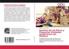 Bookcover of Análisis de las Micro y Pequeñas Unidades productivas de Madera